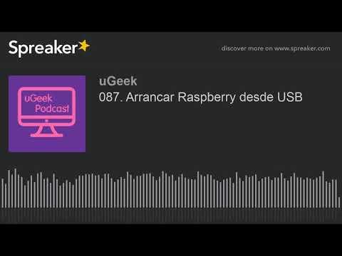 087. Arrancar Raspberry Desde USB (hecho Con Spreaker)