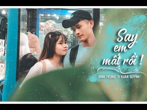 Say em mất rồi (#SEMR) - Đình Trọng(T2K4) ft. Xuân Quỳnh   Official Music Video
