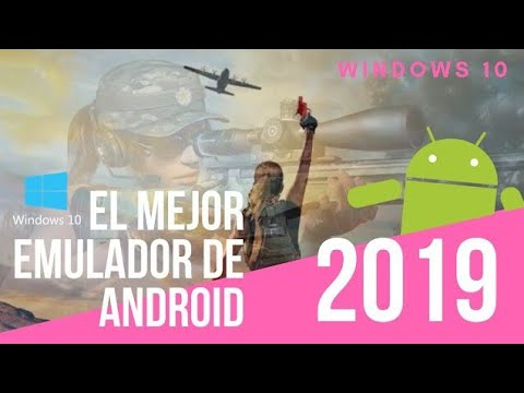 Mejor Emulador De Android Para Windows 10 2019