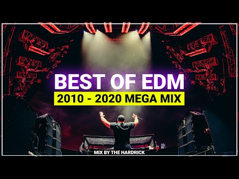 Best EDM of 2010 - 2020 Year Mix - Sick EDM Festival Mashup Mix 2020
