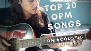 TOP 20 OPM SONGS on ACOUSTIC Guitar