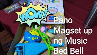 Pag aassemble ng Music Bed Bell para kay Baby