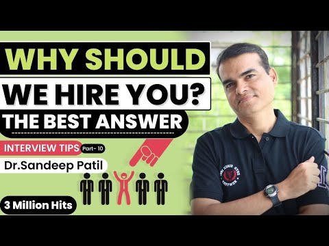 Why should we HIRE you? | The best answer | Part 10-Interview tips- by Dr. Sandeep Patil