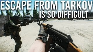 Escape from Tarkov is so difficult