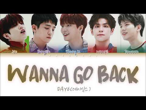 DAY6 - Wanna Go Back (돌아갈래요) (Color Coded Lyrics Eng/Rom/Han/가사)