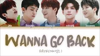 DAY6 - Wanna Go Back (돌아갈래요) (Color Coded Lyrics Eng/Rom/Han/가사)