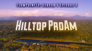 FlowPoint TV S5 E2:  Syndicate Hilltop ProAm 2018