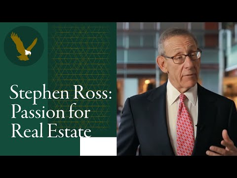 Stephen Ross: A Passion for Real Estate