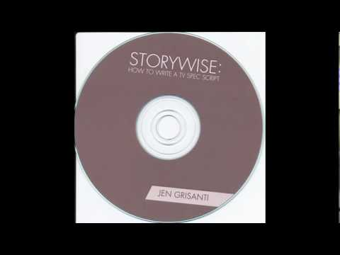 Jen Grisanti Storywise:  How To Write A TV Spec Script