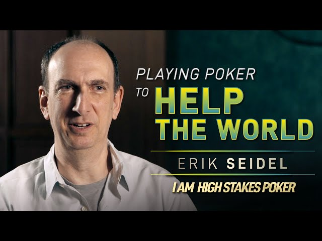 Erik Seidel - Playing Poker to Save the World and Change Lives