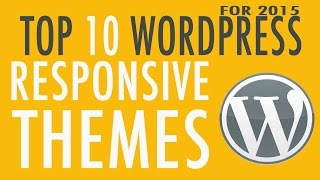 Top 10 Free WordPress Responsive Themes for 2015