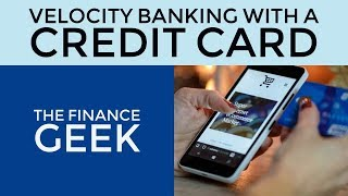 Velocity Banking With a Credit Card