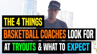 the 4 things basketball coaches look for at tryouts what to expect dre baldwin