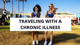 The Anxiety of Traveling with a Chronic Illness