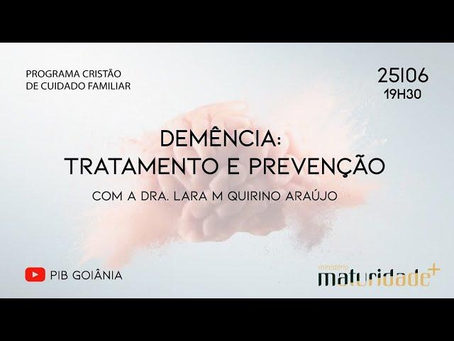 Cuidador Familiar   Demência: tratamento e prevenção   Dra Lara M. Quirino Araújo