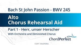 Bach's St John Passion Part 1 - Herr, unser Herscher - Alto Chorus Rehearsal Aid