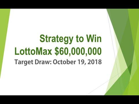 Winning Strategy Lotto Max $60,000,000 - Oct 19, 2018