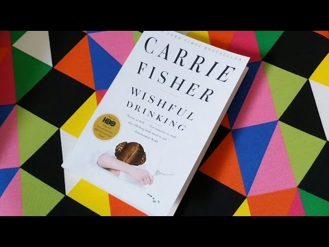 WISHFUL DRINKING By Carrie Fisher Book Review And Mental Health Chat