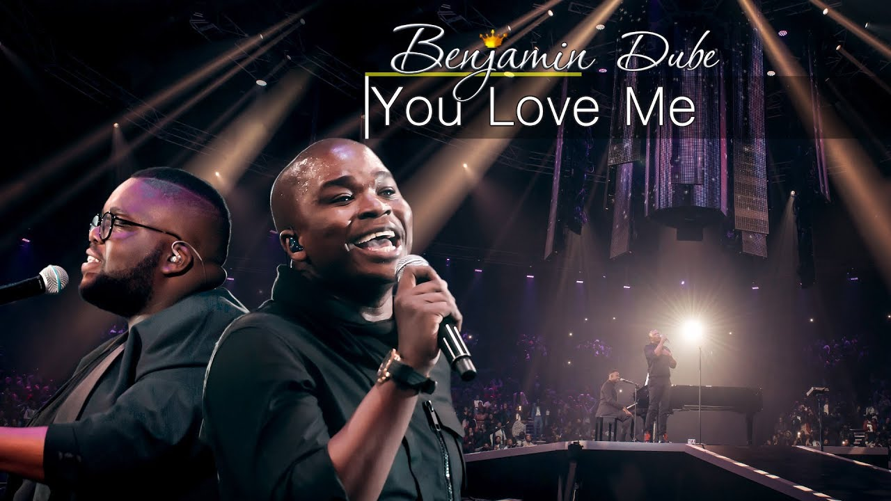 Benjamin Dube ft. Dr Tumi & Unathi Mzekeli - You Love Me - Gospel Praise & Worship Song