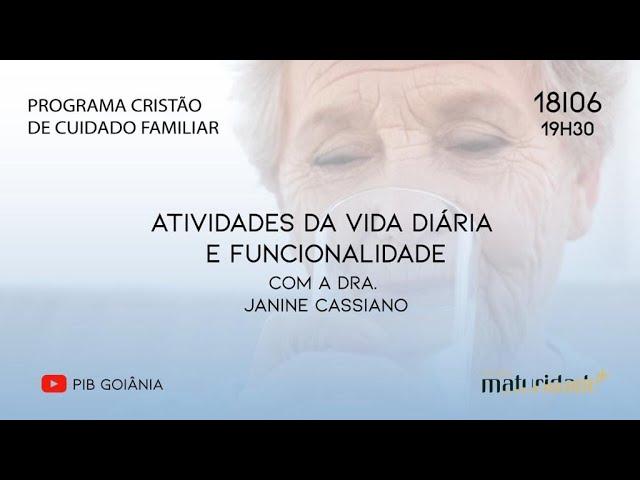 Cuidador Familiar   Atividades da vida diária e funcionalidade   Dra. Janine Gomes Cassiano