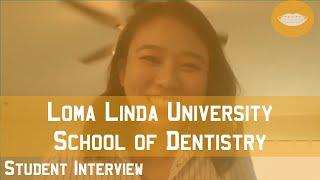 Loma Linda University School of Dentistry Student Interview || FutureDDS