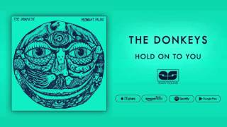 The Donkeys - Hold On To You (Official Audio)