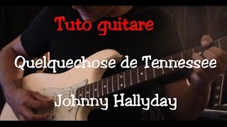 Cours de guitare - Quelque chose de Tennessee - Johnny Hallyday