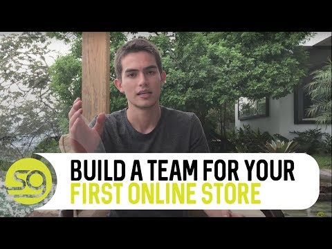 How To Build A Team For Your First Online Store