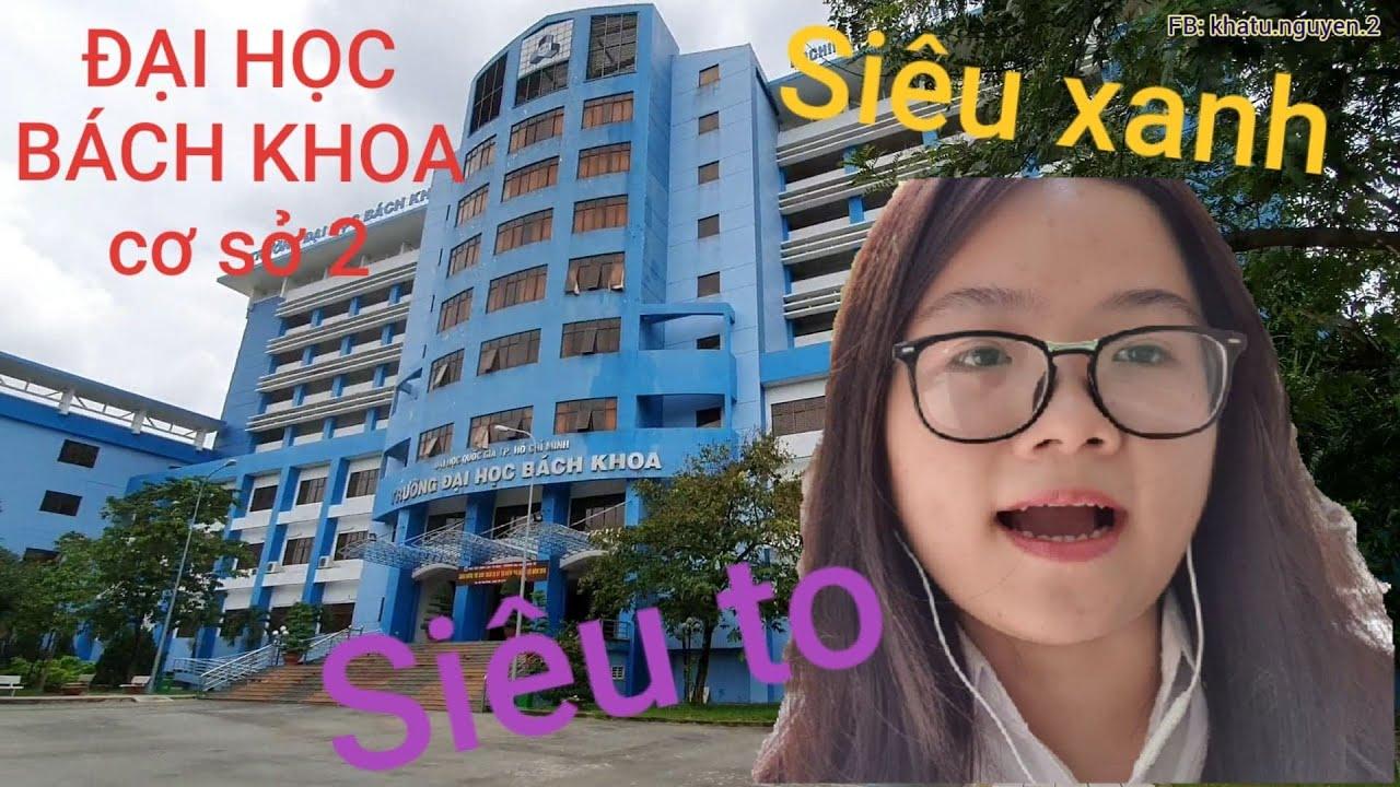 #Uni 5|| Review trường Đại học KHÓ nhất Sài Gòn- ĐH Quốc Gia – ĐẠI HỌC BÁCH KHOA cơ sở 2|KHÁM PHÁ