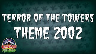 Alton Towers Scarefest - Terror of the Towers Theme 2002