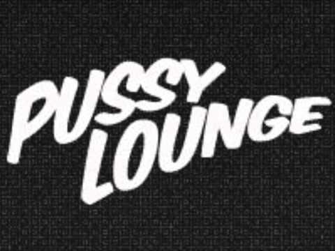 Pussy Lounge Mix 4!