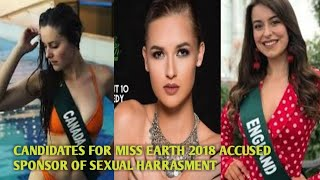 Miss Earth 2018 Candidates Accused sponsor of Sexual Harassment