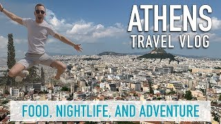 Athens Travel Vlog 2019 (Food, Nightlife, and Adventure)