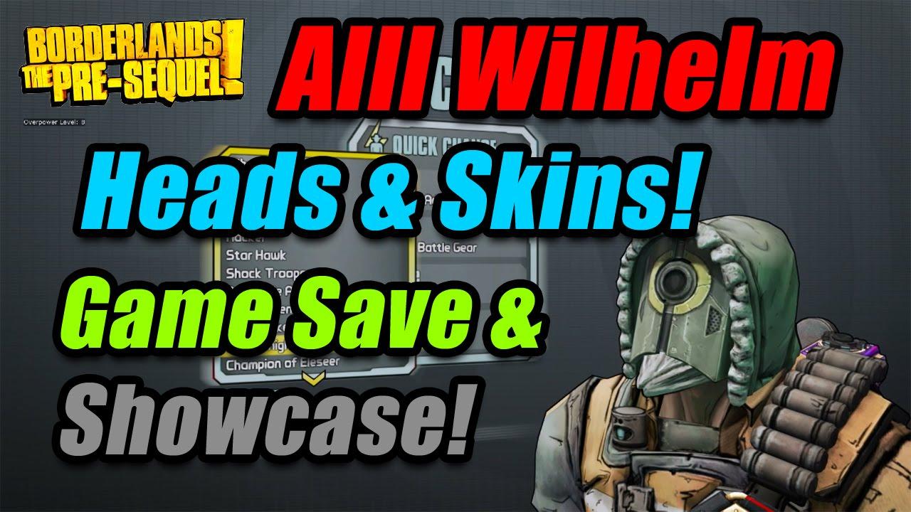 Borderlands: The Pre-Sequel   Alll Wilhelm The Enforcer Heads & Skins  Showcase + Game Save File!