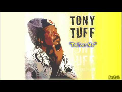 Tony Tuff - Deliver Me