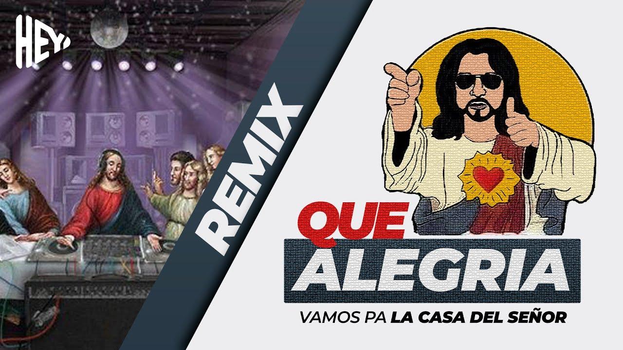 Que Alegría - Vamos Pa La Casa Del Señor Remix Dembow / Pilita
