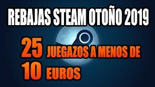 REBAJAS STEAM OTOÑO 2019 | 25 JUEGAZOS A MENOS DE 10 EUROS | OFERTAS STEAM