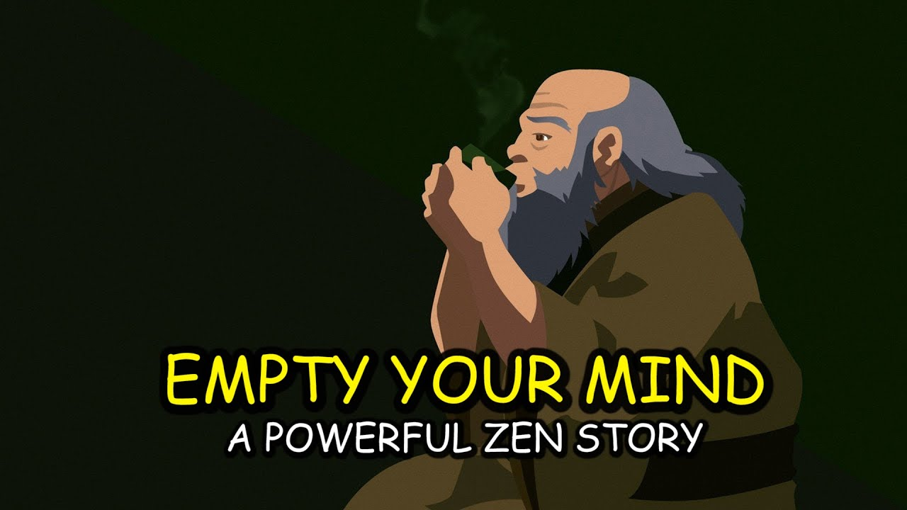 Empty Your Mind - a powerful zen story for your life