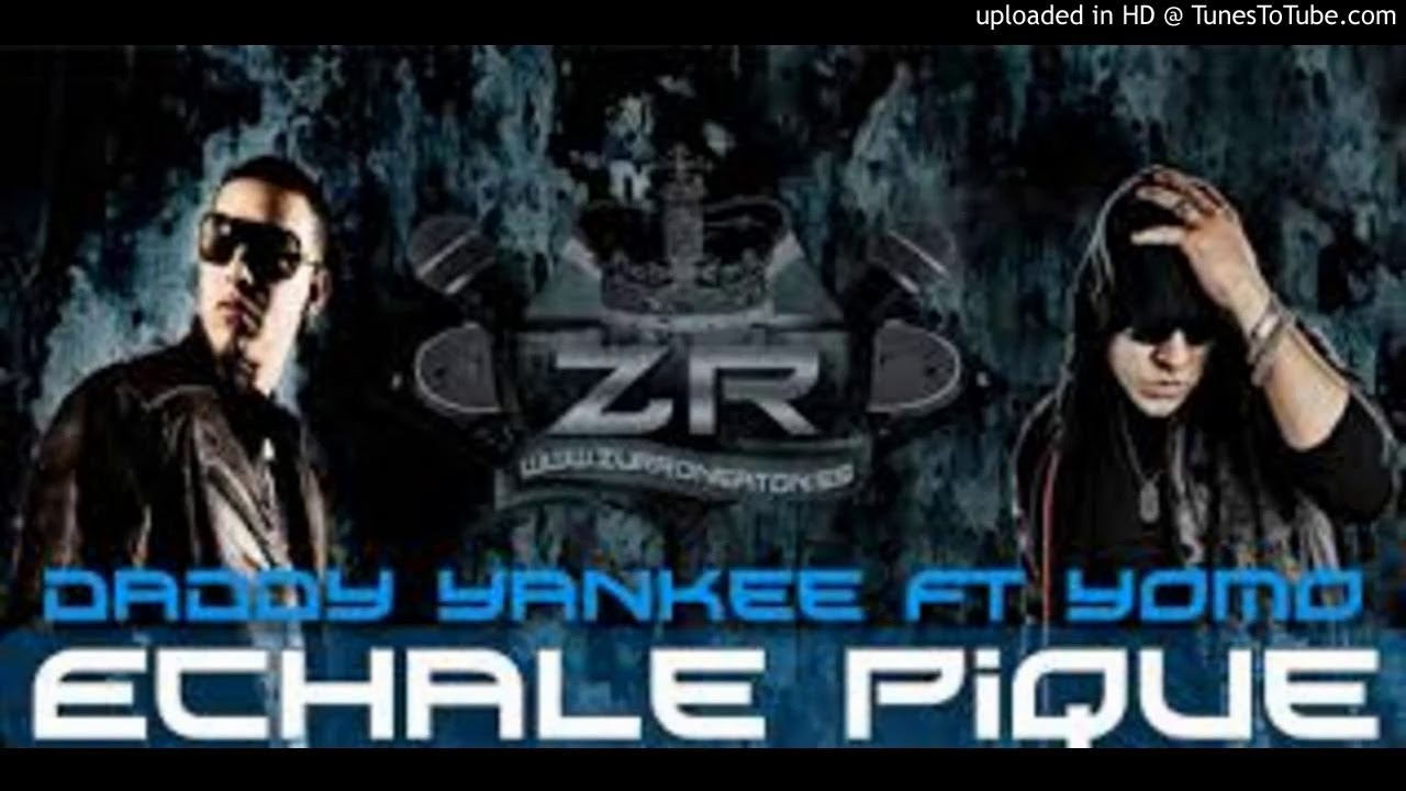daddy yankee ft yomo echale pique official remix