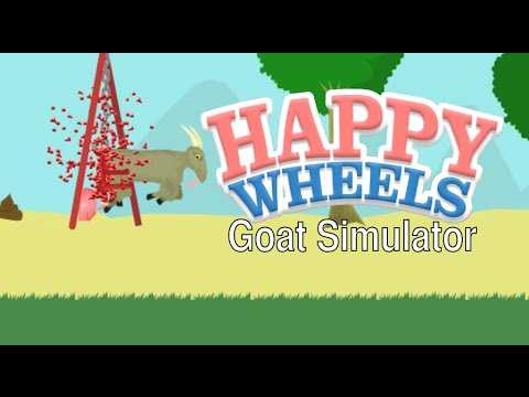 GOAT SIMULATOR ON HAPPY WHEELS O_O