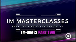 #IM Media   Masterclass   Grace Part Two