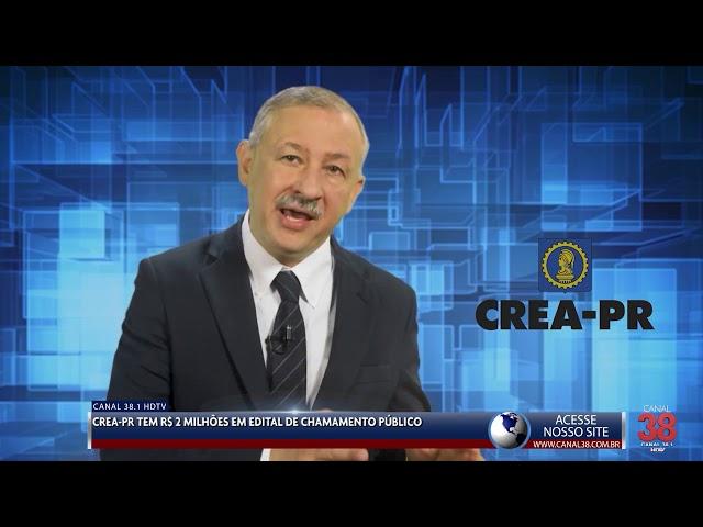 CREA-PR TEM R$ 2 MILHÕES EM EDITAL DE CHAMAMENTO PÚBLICO