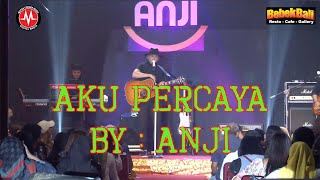 Anji Live Concert I Aku Percaya