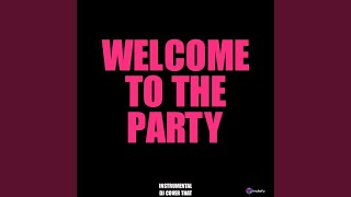 Welcome to the party audio