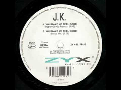 J.K. - You Make Me Feel Good (Hyper Go-Go Remix)