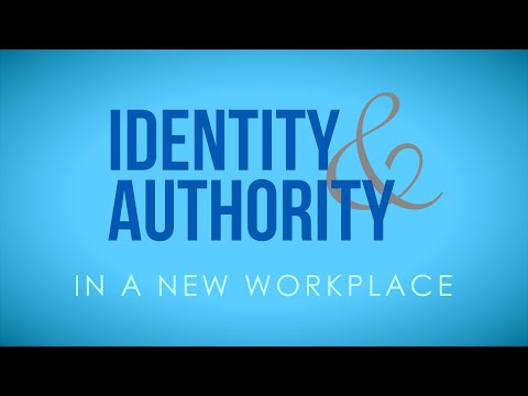 Identity and Authority in a New Workplace