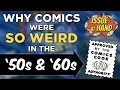 Why Comics Were SO WEIRD in the '50s and '60s — Issue At Hand, Episode 5