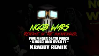 Five Finger Death Punch - Under And Over It - KRADDY REMIX