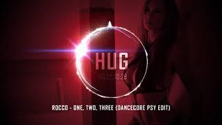 Rocco - One, Two, Three (Dancecore Psy Edit)