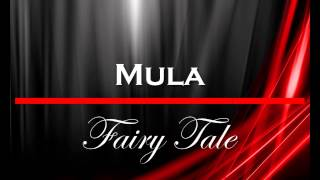 Mula - Fairy Tale(Audio Only)